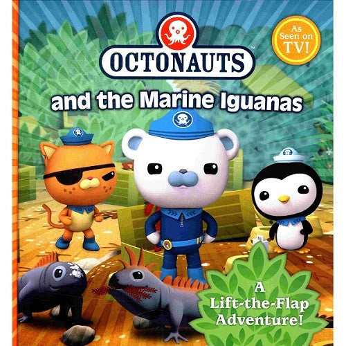 The Octonauts And The Marine Iguanas: A Lift-The-F