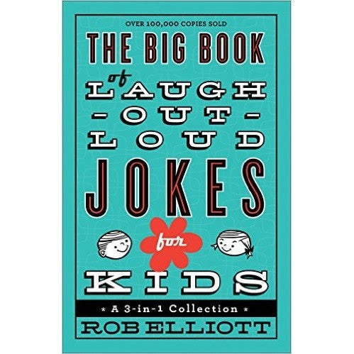 Big Book of Laugh-Out-Loud Jokes for Kids: A 3-In-1 Collection