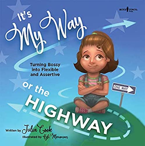 It's My Way or the Highway : Turning Bossy Into Flexible and Assertive