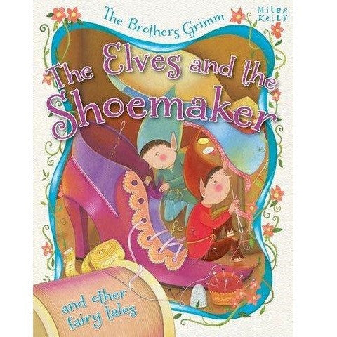The Elves and The Shoemaker and Other Fairy Tales