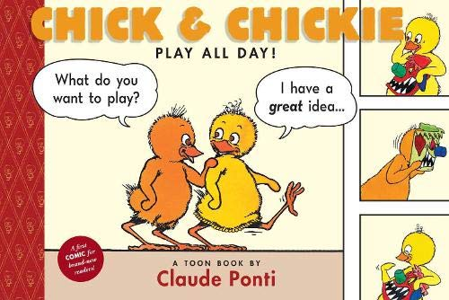 Chick & Chickie Play All Day! (TOON Level 1)(Hardcover)