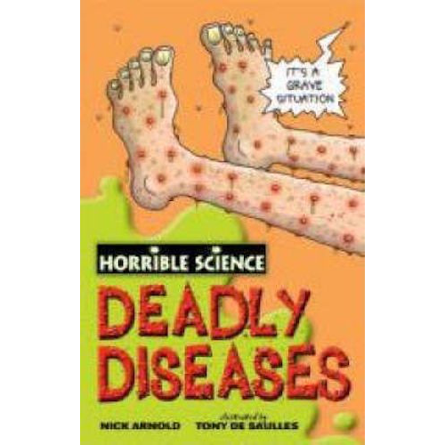 Horrible Science ~ Deadly Diseases