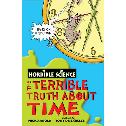 Horrible Science ~ Terrible Truth About Time