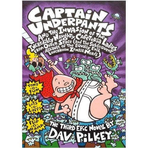 Captain Underpants And The Invasion Of The Incredibly Naughty Cafeteria Ladies From Outer Space (Third Epic Novel)