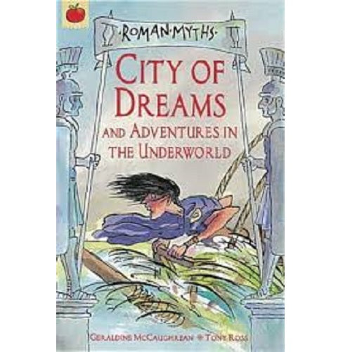 Roman Myths City Of Dreams (Ancient Myths Collection)