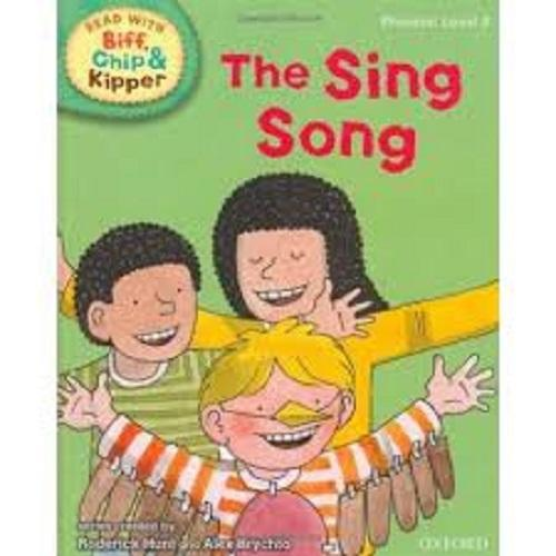 Biff Chip Kipper: The Sing Song (P: Level 3)