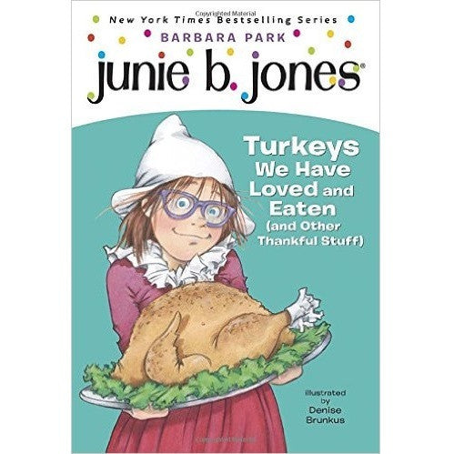 Junie B. Turkeys We Have Loved and Eaten (and Oth