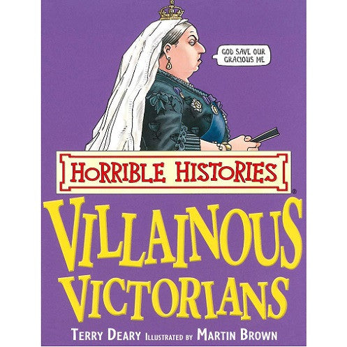 Horrible Histories - Villainous Victorians