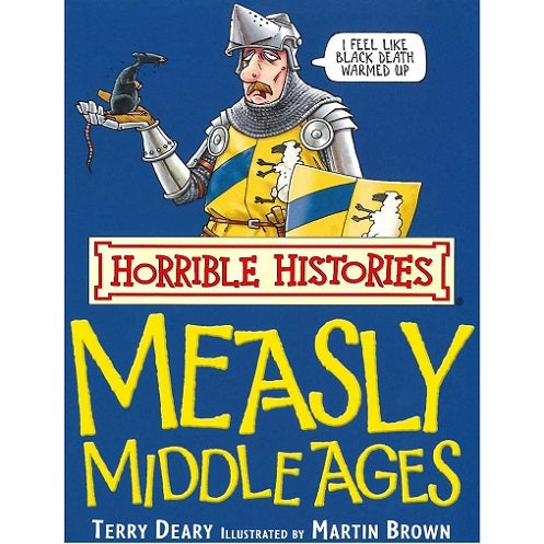 Horrible Histories - Measly Middle Age