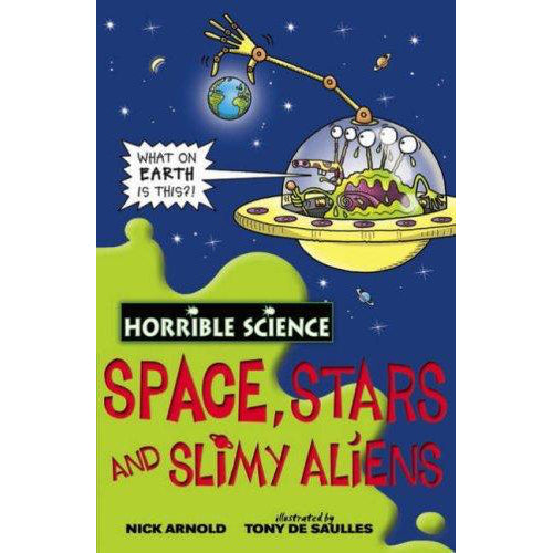 Horrible Science ~ Space Stars And Slimy Aliens