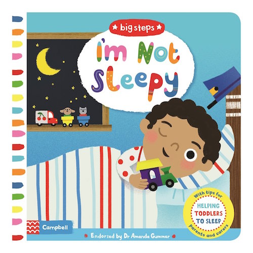 I'm Not Sleepy : Helping Toddlers To Sleep