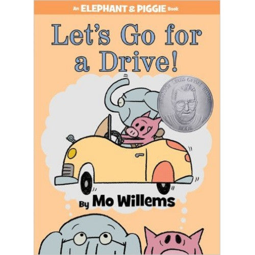 Let's Go for a Drive! (an Elephant and Piggie Book