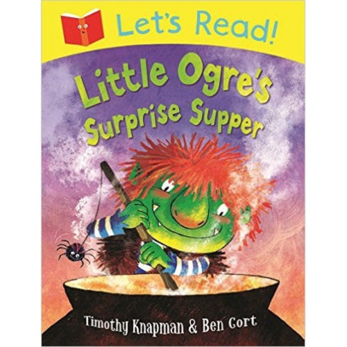 Let's Read!: Little Ogre's Surprise Supper