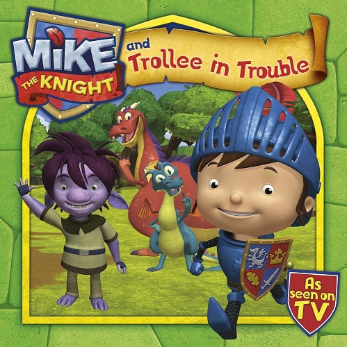 Mike the Knight and the Trollee in Trouble