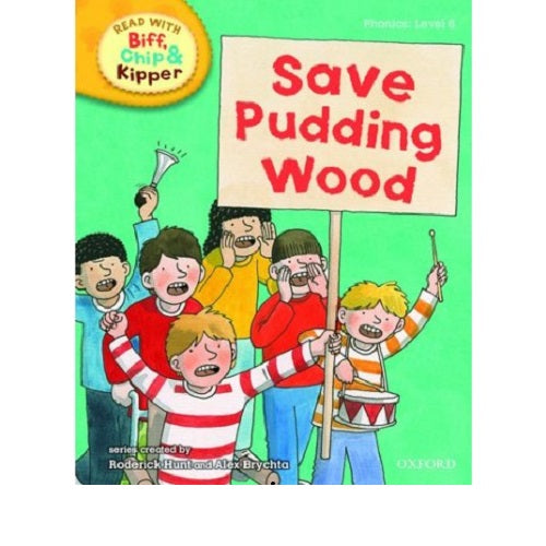 Biff Chip Kipper: Save Pudding Wood (P: Level 6)