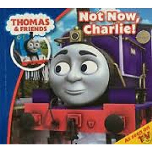 Not Now, Charlie! (Thomas & Friends)