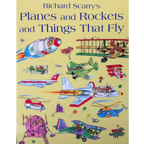 Richard Scarry - Planes and Rockets and Things That Fly