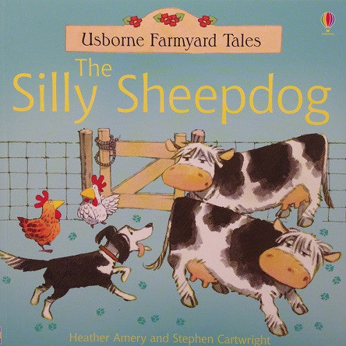 Farmyard Tales - The Silly Sheepdog
