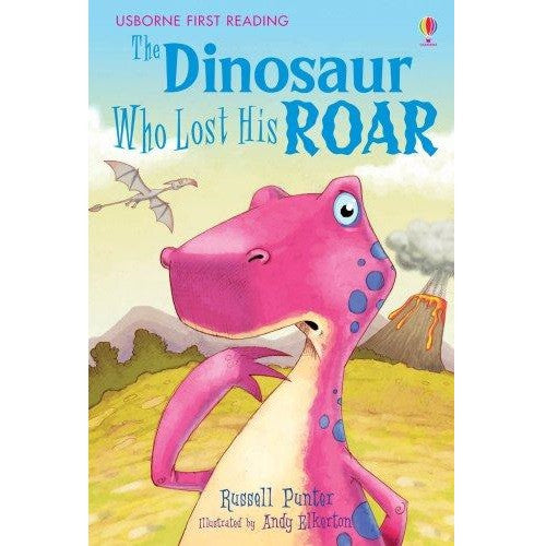 The Dinosaur Who Lost His Roar (First Reading level Two)