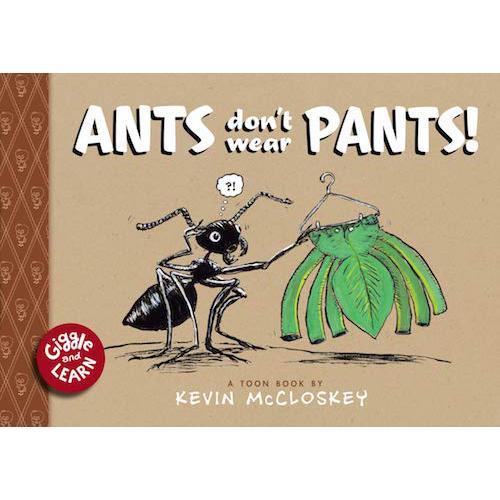 Ants Don't Wear Pants (TOON Level 1)(Hardcover)