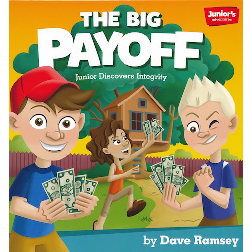 The Big Pay-Off (Integrity) (Teaching Kids How to Win with Money!)