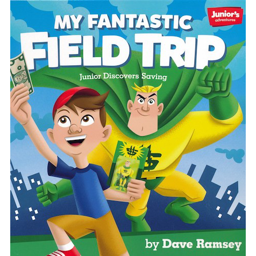 My Fantastic Fieldtrip (Saving) (Teaching Kids How to Win with Money!)