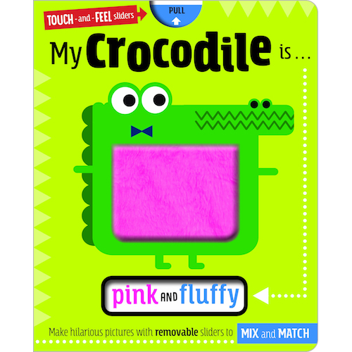 My Crocodile Is... Pink and Fluffy