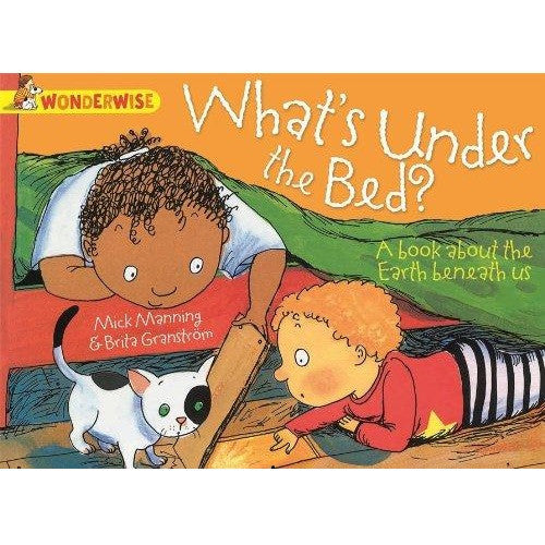 Wonderwise - What's Under the Bed? : A Book About The Earth Beneath Us