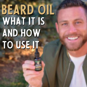 Beard Oil: What It Is And How To Use It Groomed & Grizzly Blog Post