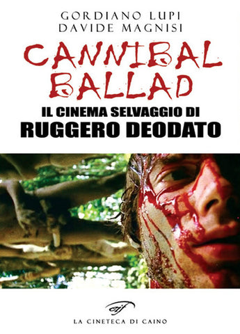 Cannibal Ballad - Il Cinema selvaggio di Ruggero Deodato