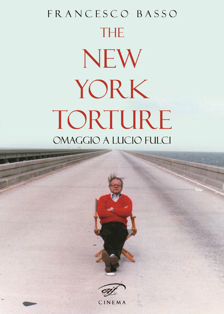 The New York Torture. Omaggio a Lucio Fulci