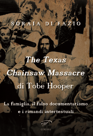 The Texas Chainsaw Massacre di Tobe Hooper. La famiglia, il falso documentarismo e i rimandi intertestuali