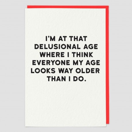 Delusional age Card