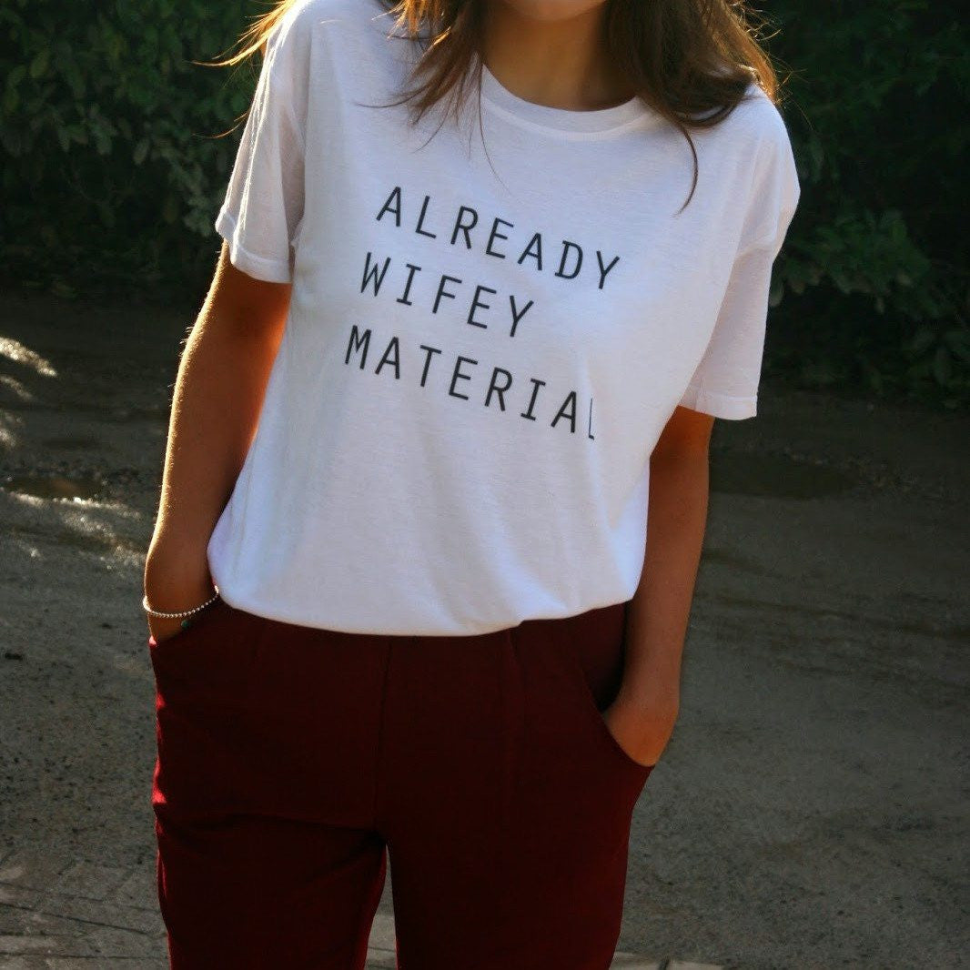 Already Wifey Material T-Shirt - Clothes - Online Aesthetic Shop - 1