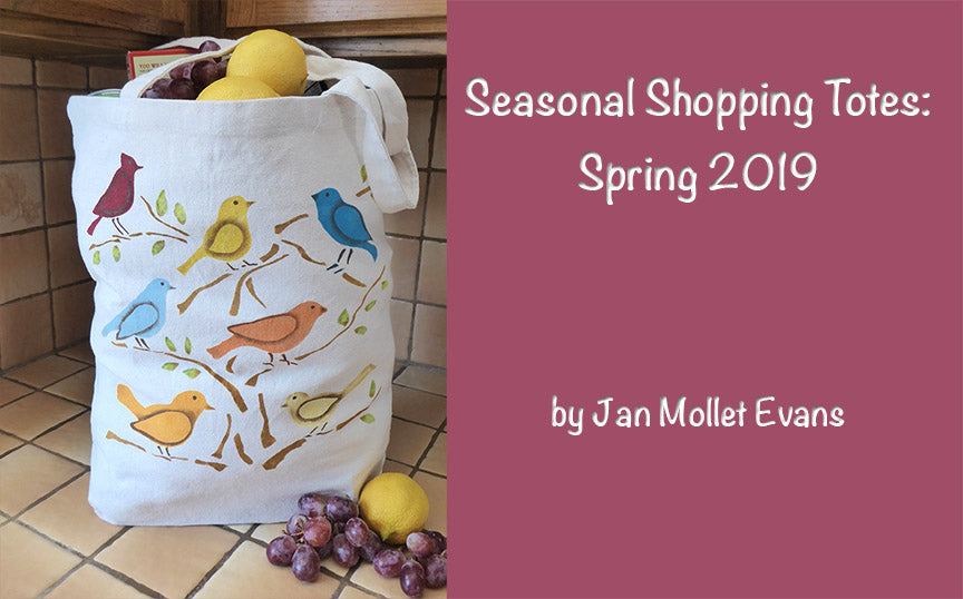 Seasonal Shopping Totes: Spring 2019  by Jan Mollet Evans