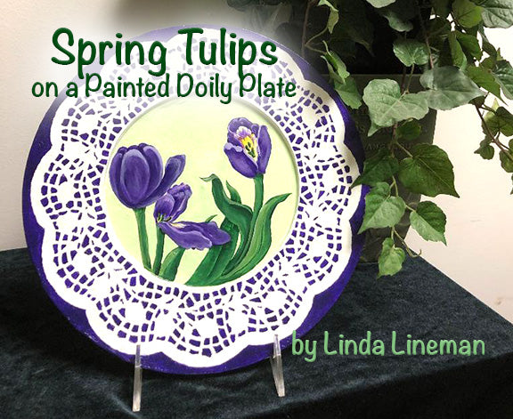 Spring Tulips on a Painted Doily Plate by Linda Lineman