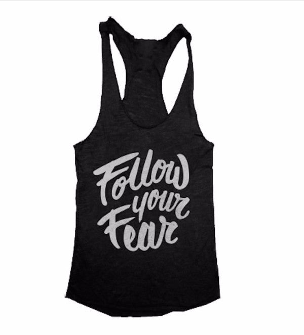 Follow Your Fear - Women's Racerback Tank