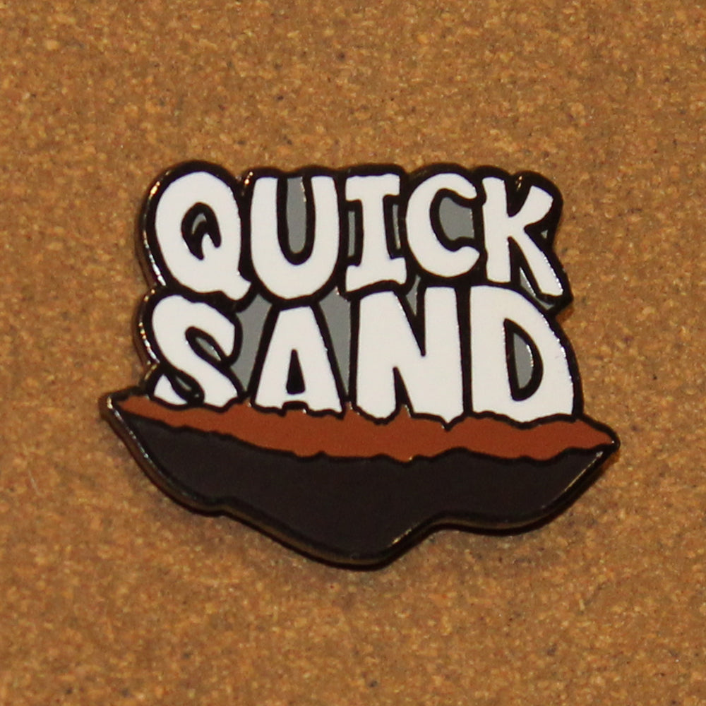 Quicksand Pin