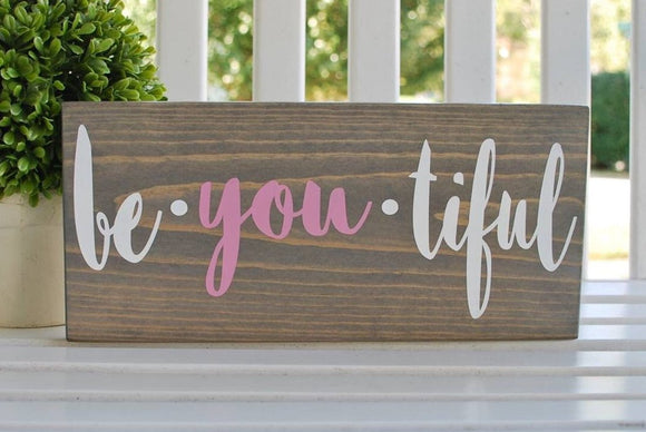 Be you tiful wood sign  I  girls room decor  I girls nusery  I  Bathroom sign