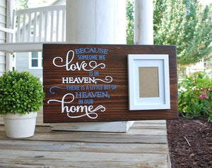 FREE U.S. SHIPPING!   Because someone we love is in Heaven wood sign I memorial sign