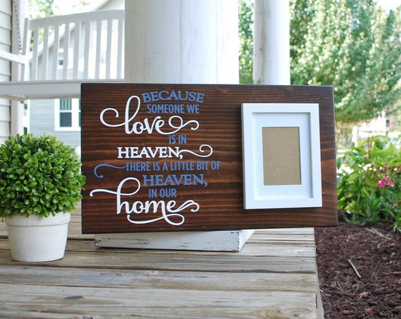 FREE SHIPPING!   Because someone we love is in Heaven wood sign I memorial sign I memorial  I  In loving memory