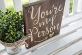 You're my person wood sign  I  wedding decor  I  weddings  I  wedding sign