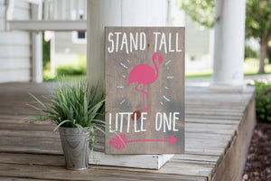 FREE U.S. SHIPPING!!!  Flamingo wood sign  I  Stand tall little one  I  Flamingos