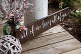 FREE SHIPPING!!!   All of me loves all of you Wood sign  I  weddings  I  Wedding sign  I  Anniversary gift