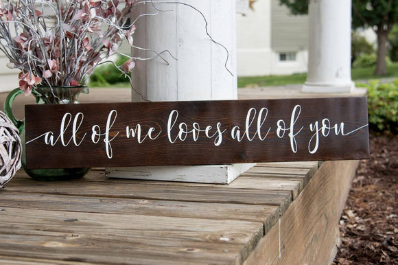 All of me loves all of you Wood sign  I  weddings  I  Wedding sign  I  Anniversary gift
