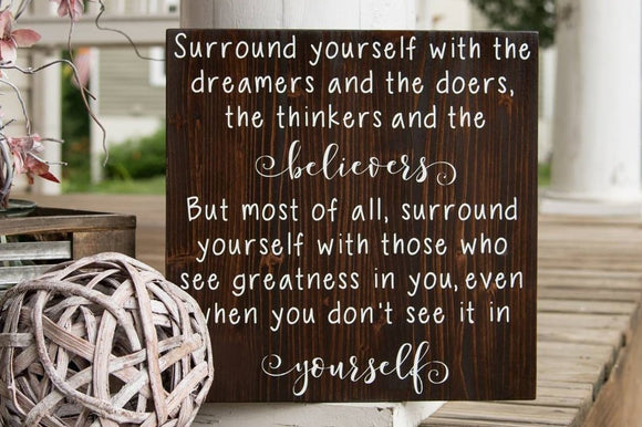 FREE SHIPPING!!!   Surround yourself with the dreamers sign  I  classroom sign  I  teacher gift  I   graduation