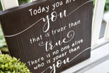 FREE U.S. SHIPPING!!!   Today you are you that is truer than true wood sign