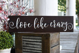 FREE SHIPPING!!!  Love like crazy wood sign  I  Love like crazy  I   signs  I  wedding sign