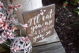 FREE SHIPPING!!!   I'll eat you up I love you so wood sign  I  Nursery sign  I nursery decor  I  baby shower gift