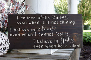 FREE SHIPPING!!!  I believe in the sun even when its not shining wood sign  I  I believe  I  Motivational sign